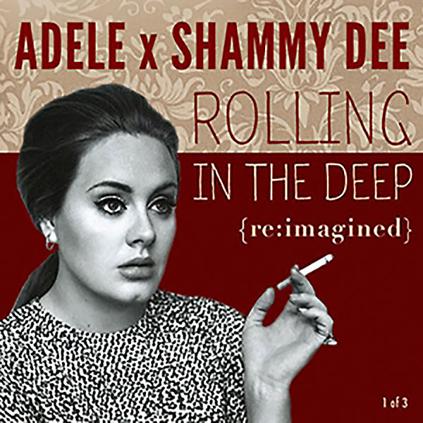 Adele x Shammy Dee: Rolling In The Deep