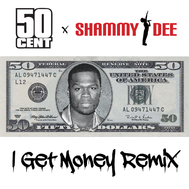 50 Cent x Shammy Dee: I Get Money Remix