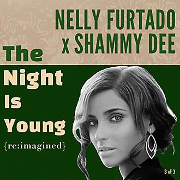 Nelly Furtado x Shammy Dee: The Night Is Young