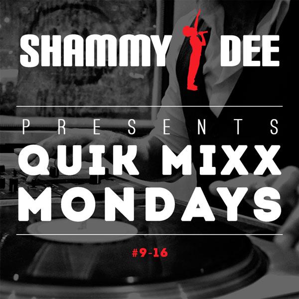 Quik Mixx Mondays #9-16