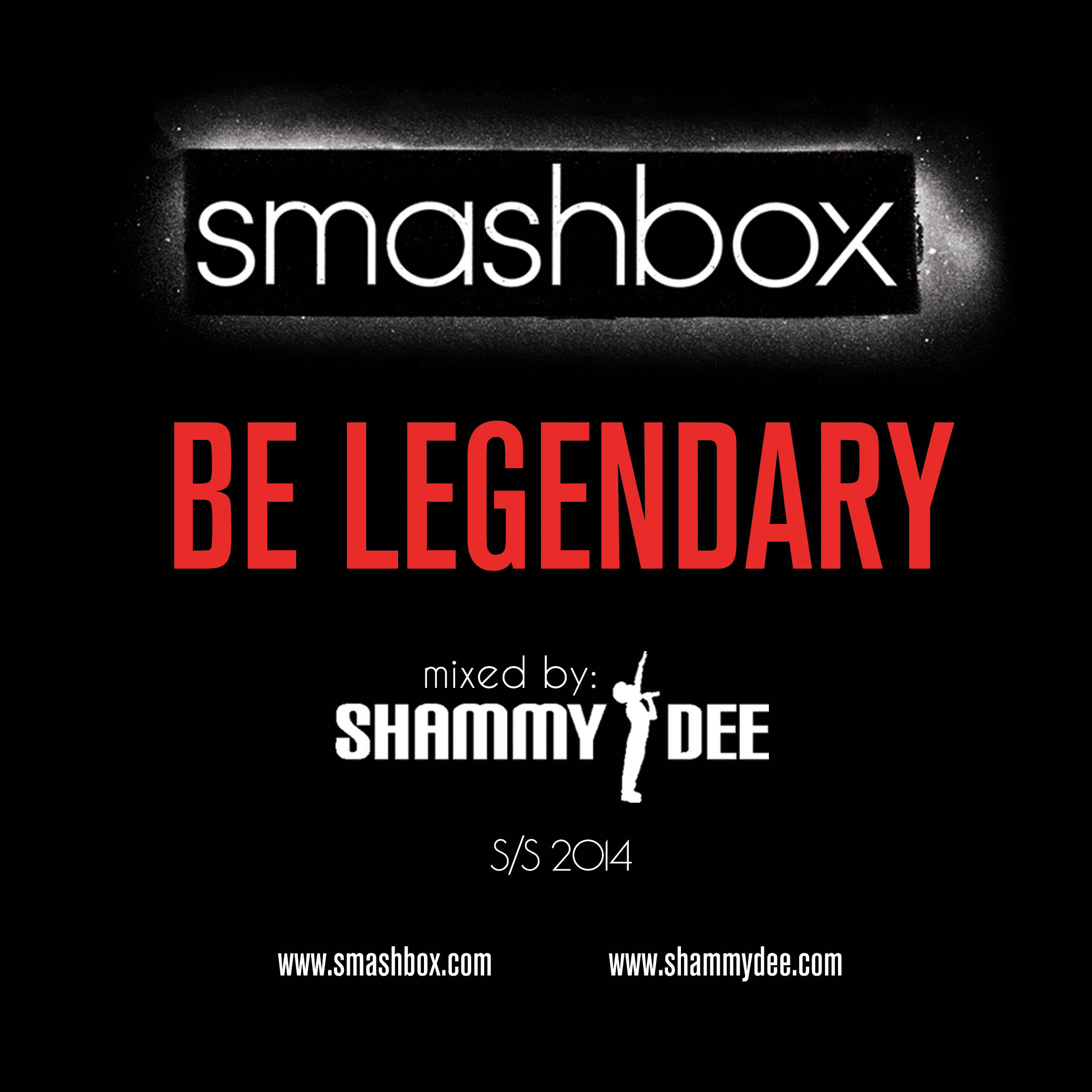 Smashbox & Shammy Dee Presents: Be Legendary Mixxtape